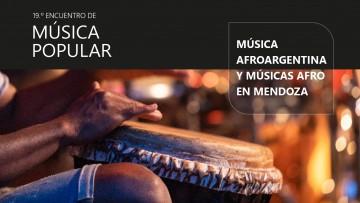 El Encuentro de Música Popular estará dedicado a la música afroargentina y músicas afro en Mendoza