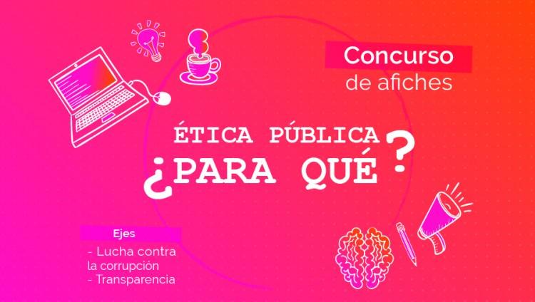 """Concurso de Afiches: """"Ética Pública ¿Para qué?"""""""