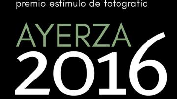 Premio Estímulo de Fotografía Francisco Ayerza 2016