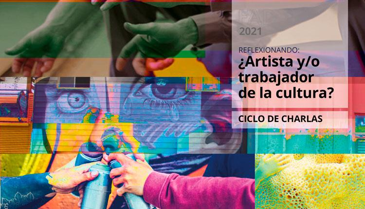 Reflexionarán sobre el ser artista y trabajar de la cultura