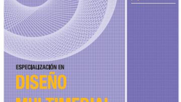 Se encuentra abierta la inscripción para la Especialización en Diseño Multimedial