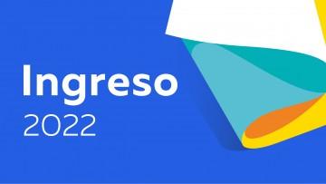 Ya está disponible toda la información del Ingreso 2022