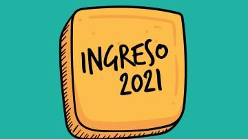 Novedades sobre el Ingreso 2021
