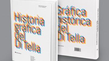 Se presentará el libro «Historia gráfica del Di Tella»