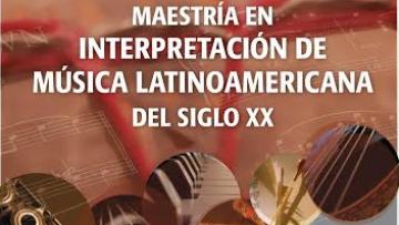 """Maestría en  """"Interpretación de música Latinoamericana del siglo XX"""""""