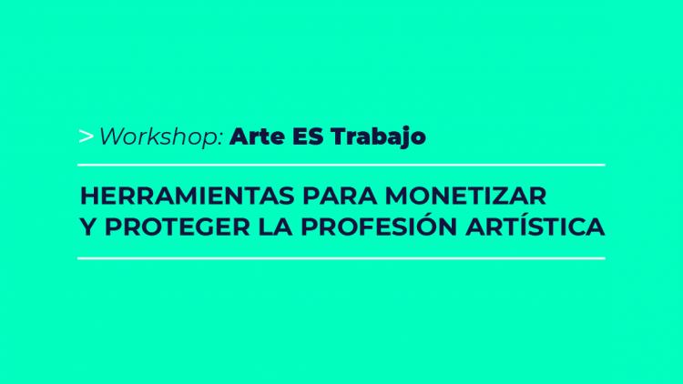 Brindarán workshop sobre herramientas para monetizar y proteger la profesión artística